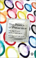 The Politics of Prevention: A Global Crisis in AIDS and Education (Hardback)