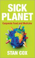 Sick Planet: Corporate Food and Medicine (Paperback)
