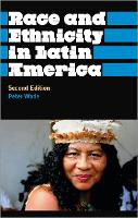 Race and Ethnicity in Latin America - Anthropology, Culture and Society (Hardback)