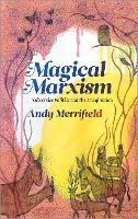 Magical Marxism: Subversive Politics and the Imagination - Marxism and Culture (Hardback)