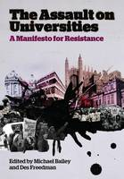 The Assault on Universities: A Manifesto for Resistance (Hardback)