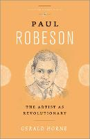 Paul Robeson: The Artist as Revolutionary - Revolutionary Lives (Paperback)