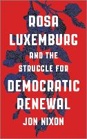 Rosa Luxemburg and the Struggle for Democratic Renewal (Paperback)