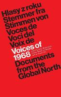Voices of 1968: Documents from the Global North (Hardback)