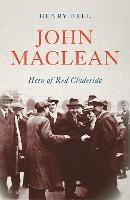 John Maclean: Hero of Red Clydeside - Revolutionary Lives (Paperback)