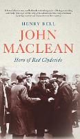 John Maclean: Hero of Red Clydeside - Revolutionary Lives (Hardback)
