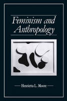 Feminism and Anthropology - Feminist Perspectives (Paperback)