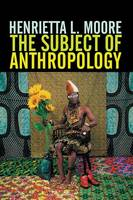 The Subject of Anthropology: Gender, Symbolism and Psychoanalysis (Paperback)