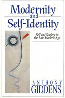 Modernity and Self-Identity: Self and Society in the Late Modern Age (Paperback)