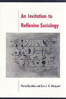 An Invitation to Reflexive Sociology (Paperback)