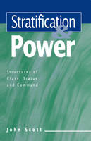 Stratification and Power: Structures of Class, Status and Command (Paperback)