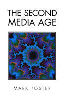 The Second Media Age (Paperback)