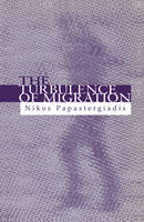 The Turbulence of Migration: Globalization, Deterritorialization and Hybridity (Paperback)