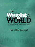 The Weight of the World: Social Suffering in Contemporary Society (Paperback)