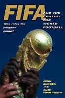 FIFA and the Contest for World Football: Who Rules the Peoples' Game? (Paperback)