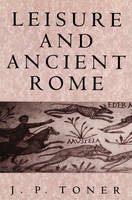 Leisure and Ancient Rome (Paperback)