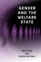 Gender and the Welfare State: Care, Work and Welfare in Europe and the USA (Paperback)