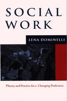 Social Work: Theory and Practice for Changing Profession (Paperback)