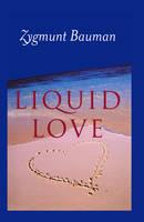 Liquid Love: On the Frailty of Human Bonds (Paperback)
