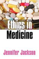 Ethics in Medicine: Virtue, Vice and Medicine (Paperback)