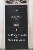 The Prime Minister in a Shrinking World (Hardback)
