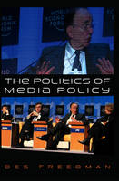 The Politics of Media Policy (Paperback)