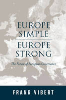 Europe Simple, Europe Strong: The Future of European Governance (Paperback)
