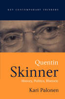Quentin Skinner: History, Politics, Rhetoric - Key Contemporary Thinkers (Paperback)