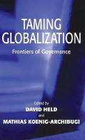 Taming Globalization: Frontiers of Governance (Hardback)