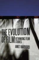 The Evolution of Film: Rethinking Film Studies (Hardback)