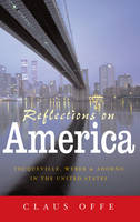 Reflections on America: Tocqueville, Weber and Adorno in the United States (Hardback)