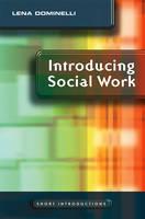 Introducing Social Work - Short Introductions (Hardback)