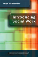 Introducing Social Work - Short Introductions (Paperback)