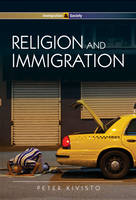 Religion and Immigration: Migrant Faiths in North America and Western Europe - Immigration and Society (Hardback)
