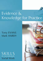 Evidence and Knowledge for Practice - Skills for Contemporary Social Work (Hardback)