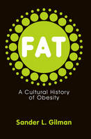 Fat: A Cultural History of Obesity (Paperback)