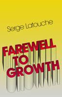 Farewell to Growth (Hardback)