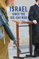 Israel Since the Six-Day War: Tears of Joy, Tears of Sorrow (Hardback)