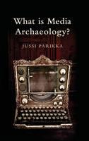 What is Media Archaeology? (Hardback)