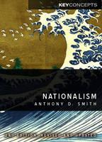 Nationalism: Theory, Ideology, History - Key Concepts (Hardback)