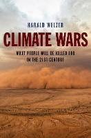 Climate Wars: What People Will Be Killed For in the 21st Century (Paperback)