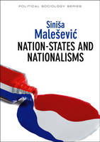 Nation-States and Nationalisms: Organization, Ideology and Solidarity - Political Sociology (Hardback)