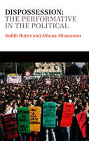 Dispossession: The Performative in the Political - Conversations (Paperback)