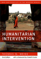 Humanitarian Intervention - War and Conflict in the Modern World (Hardback)