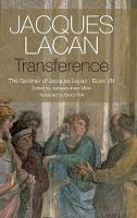 Transference: The Seminar of Jacques Lacan, Book VIII (Hardback)