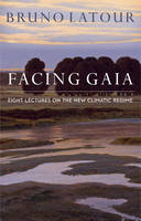 Facing Gaia: Eight Lectures on the New Climatic Regime (Paperback)