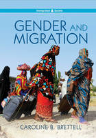 Gender and Migration - Immigration and Society (Paperback)