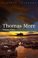 Thomas More - Classic Thinkers (Hardback)