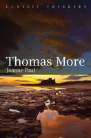 Thomas More - Classic Thinkers (Paperback)