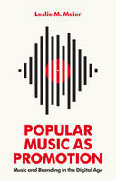Popular Music as Promotion: Music and Branding in the Digital Age (Hardback)